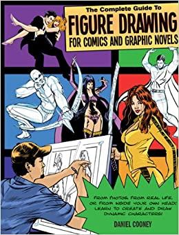 The Complete Guide To Figure Drawing For Comics And Graphic Novels por Dan Cooney epub