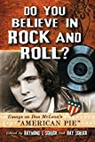 """Since its release in 1971, Don McLean's song """"American Pie"""" has become an indelible part of U.S. culture. It has sparked countless debates about the references within the lyrics; been celebrated as a chronicle of American life from the late 1950s thr..."""