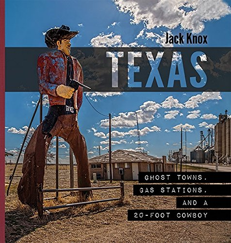 Texas: Ghost Towns, Gas Stations, and a 20-Foot Cowboy: Jack