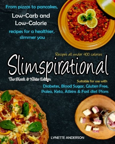 Freepdf download slimspirational the black and white edition from freepdf download slimspirational the black and white edition from pizzas to pancakes low carb and low calorie recipes for a healthier slimmer you full forumfinder Images