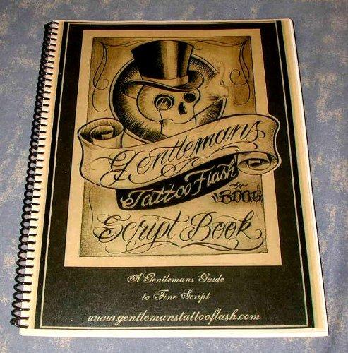 - Gentlemans Tattoo Flash Script Lettering Book (A Gentleman's Guide to Fine Script, Volume 1)
