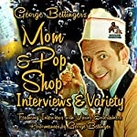 George Bettinger's Mom & Pop Shop Interviews & Variety, Box Set | George Bettinger