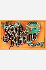 Art of Soap Making (Harrowsmith Contemporary Primer) Paperback