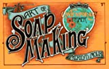 The Art of Soap Making, Merilyn S. Mohr and Merilyn Mohr, 092065603X