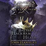 The Battle of Hackham Heath: Ranger's Apprentice: The Early Years | John A. Flanagan