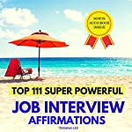 Top 111 Super Powerful Job Interview Affirmations | Thomas Lee