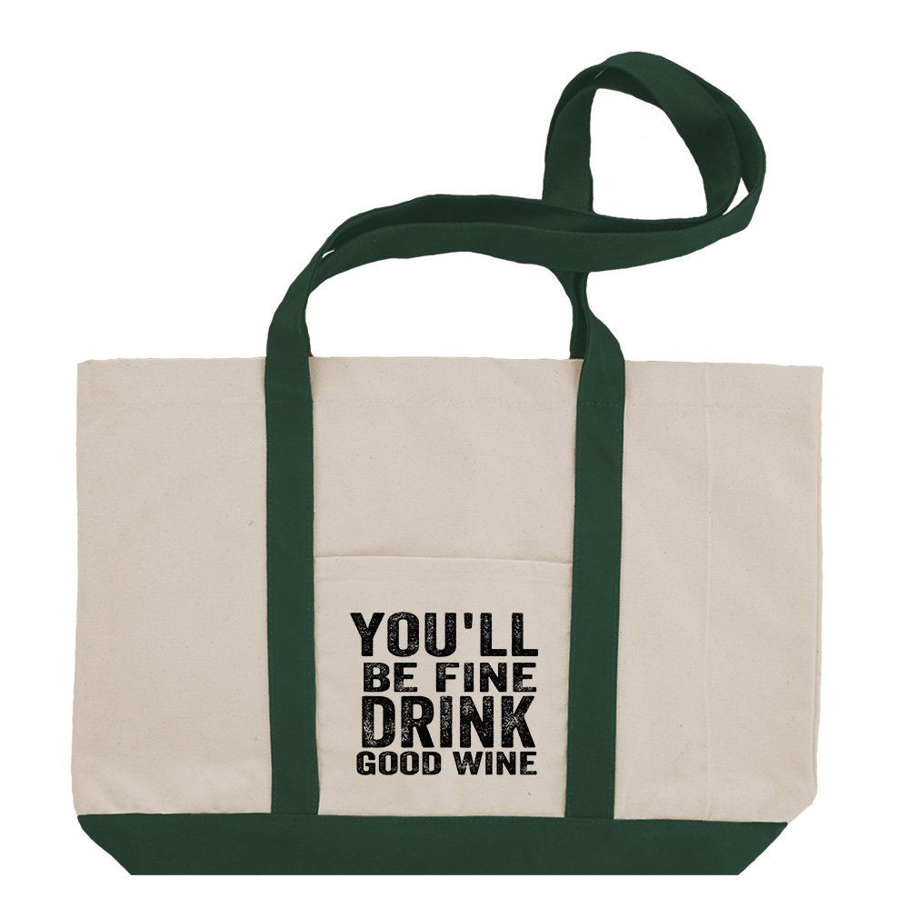 You'Ll Be Fine Drink Good Wine Cotton Canvas Boat Tote Bag Tote - Green