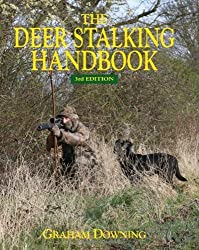 Deer Stalking Handbook, 3rd Edition by Graham Downing (2013) Hardcover
