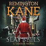 Slay Bells | Remington Kane
