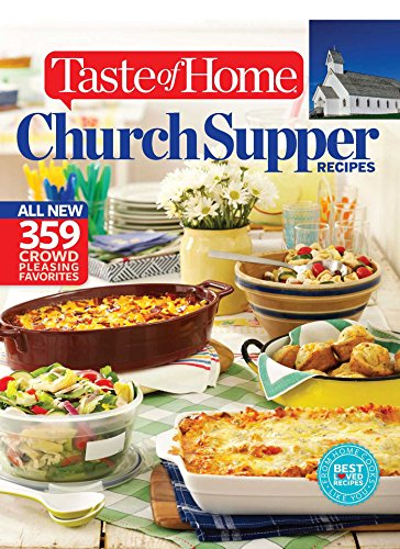 - Taste of Home Church Supper Recipes: All New 359 Crowd Pleasing Favorites (Taste of Home/Reader's Digest Book)