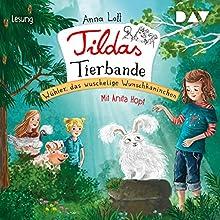 Wühler, das wuschelige Wunschkaninchen (Tildas Tierbande 2) Hörbuch von Anna Lott Gesprochen von: Anita Hopt