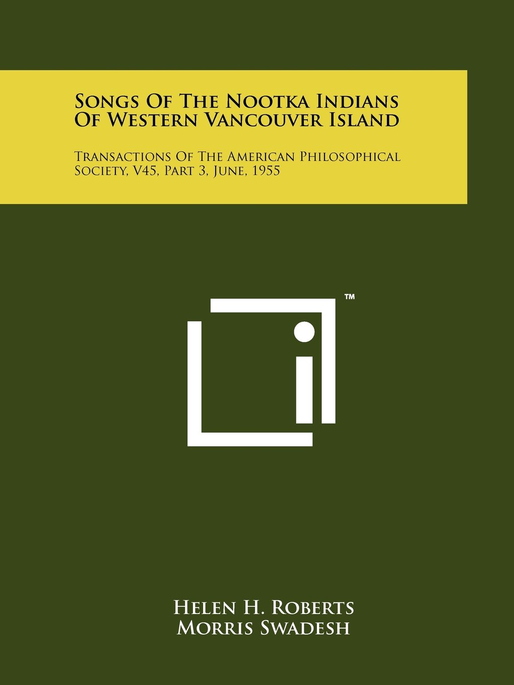 Download Songs Of The Nootka Indians Of Western Vancouver Island: Transactions Of The American Philosophical Society, V45, Part 3, June, 1955 pdf epub