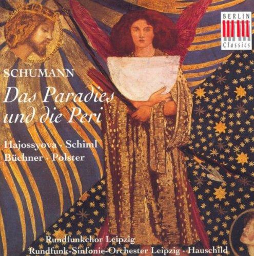 Schumann, R.: Paradies Und Die Peri (Das) [Leipzig Radio Chorus, Leipzig Radio Symphony, Hauschild]
