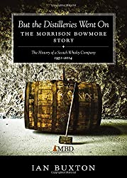 But the Distilleries Went on: The Morrison Bowmore Story