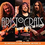 Boing, We'll Do It Live! by Aristocrats