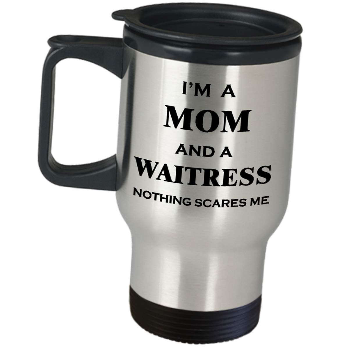 Waitress Travel Mug Gift - Im A Mom And Nothing Scares Me - Stainless Steel Insulated Coffee Tumbler Fun Job Pride Gifts Restaurant Cafeteria Food Order Taker For Women Wife Mother Server Funny Gag