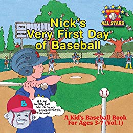 Nick's Very First Day of Baseball: A Kid's Baseball Book for Ages 3 – 7 (Vol.1) (Hometown All Stars)