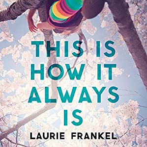 This Is How It Always Is Audiobook by Laurie Frankel Narrated by Gabra Zackman