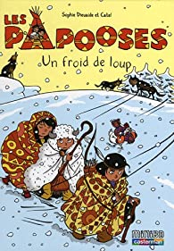 Book's Cover ofLes Papooses Tome 7 : Un froid de loup