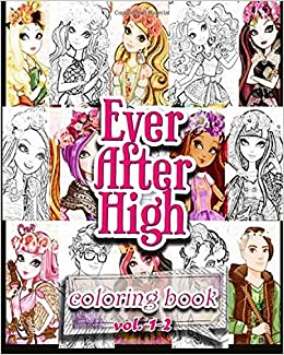 Amazon Ever After High Coloring Books Book VoL1 2 Stress Relieving 9781974347278 Alexa Cosmo