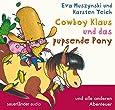 Cowboy Klaus und das pupsende Pony: ... und alle anderen Abenteuer