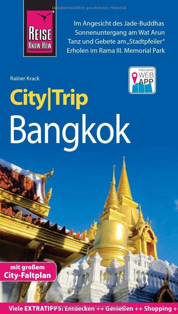 Reise Know-How CityTrip Bangkok: Reiseführer mit Faltplan und kostenloser Web-App Taschenbuch – 11. April 2016 Rainer Krack 3831727570 Bangkok / Stadtführer Kunstreiseführer