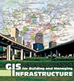GIS for Building and Managing Infrastructure, , 1589482522