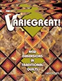 img - for Variegreat! New Dimensions in Traditional Quilts by Linda Glantz (1997-10-07) book / textbook / text book