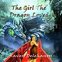 The Girl the Dragon Loved | Livre audio Auteur(s) : Raven Delehanty Narrateur(s) : Amber Rainey