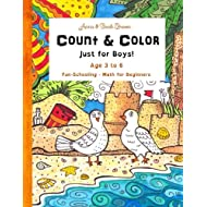 Count & Color - Just for Boys - Ages 3 to 6: Fun-Schooling - Math for Beginners (Homeschooling for Beginners) (Volume 1)