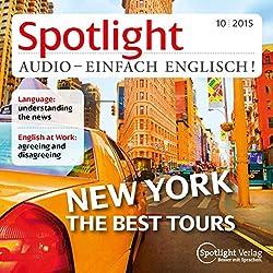 Spotlight Audio - New York, the best trips. 10/2015: Englisch lernen Audio - Rundgang durch New York