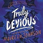 Truly Devious: A Mystery   Maureen Johnson