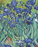 Weekly  Planner 2018: Calendar Schedule Organizer Appointment Journal Notebook To do list and Action day 8 x 10 inch art design, Irises 1889 - Vincent van Gogh artist (Volume 82)