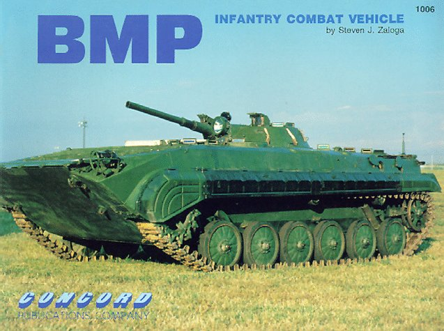 Infantry Combat Vehicle - Bmp: Infantry Combat Vehicle (Concord Military Series/1006)