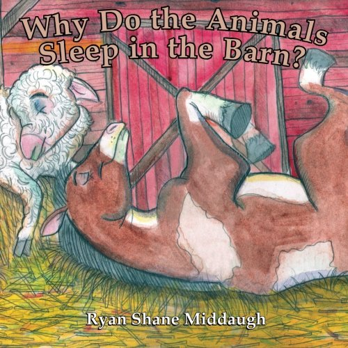 Why Do the Animals Sleep in the Barn? PDF