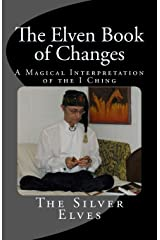 The Elven Book of Changes: A Magical Interpretation of the I Ching Paperback