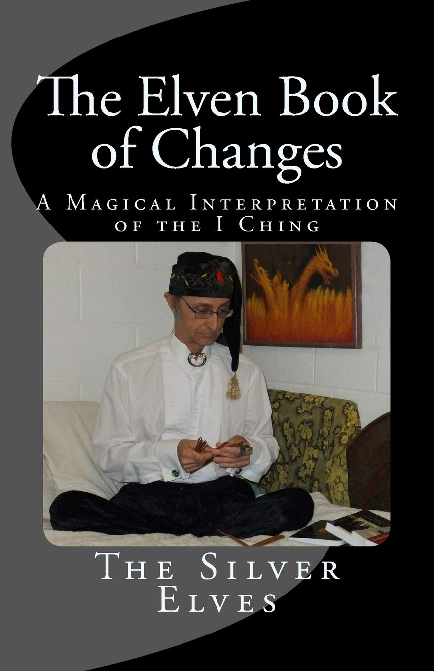 The Elven Book of Changes: A Magical Interpretation of the I Ching ebook