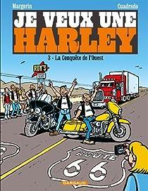 Je veux une Harley, tome 3 : La Conquête de l'Ouest par Cuadrado