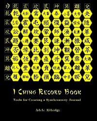I Ching Record Book: Tools for Creating a Synchronicity Journal