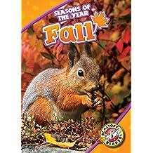 Fall (Seasons of the Year: Blastoff! Readers, Level 2)