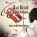 Ungeboren Hörbuch von Ralf Becker Gesprochen von: Hans-Günter Brünker