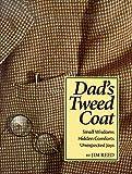 Dad's Tweed Coat: Small Wisdoms, Hidden Comforts, Unexpected Joys