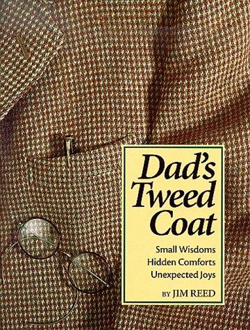 Dad's Tweed Coat: Small Wisdoms, Hidden Comforts, Unexpected - Comfort Reeds