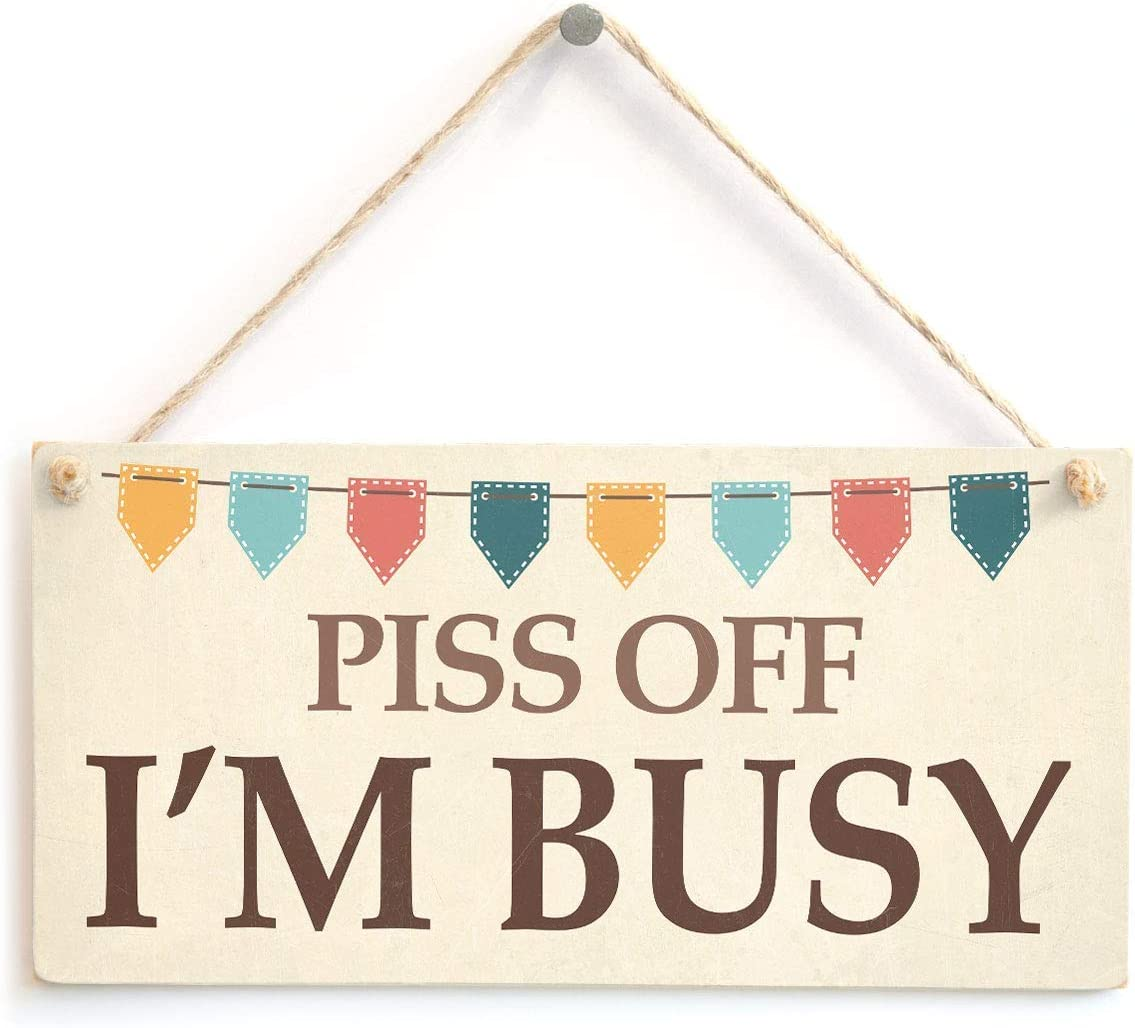 "Meijiafei Piss Off I'm Busy - Cheeky Do Not Disturb Home Accessory Gift Sign 10"" X 5"""