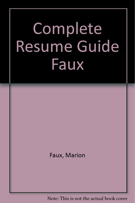 Complete Resume Guide Faux Marion Faux Marian Faux 9780131561755