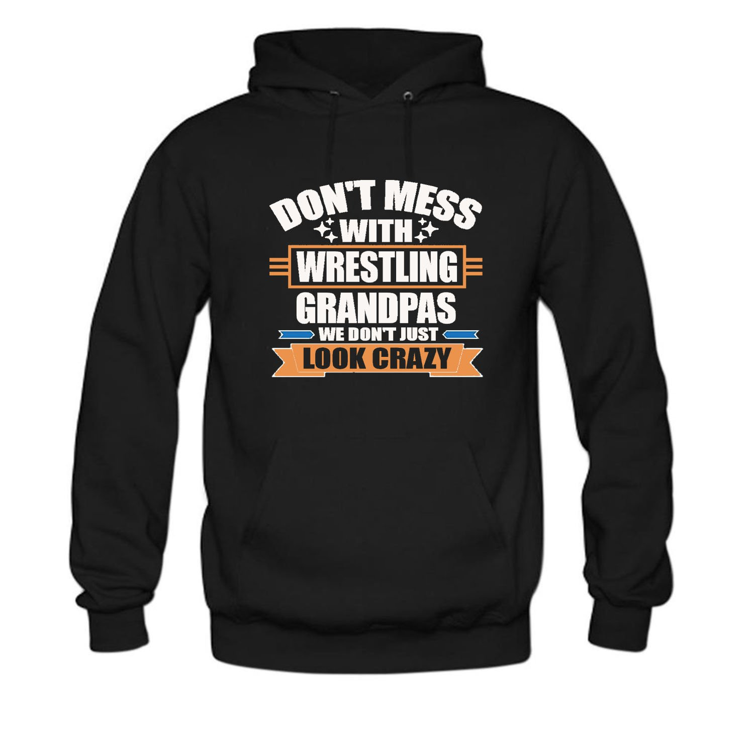 CCBING Women's Don't Mess With Wrestling Grandpas We Don't Just Look Crazy Hoodie