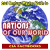 21st Century Master Guide to Nations of Our World, the CIA World Factbook - Complete Factbook Reproductions 2000 through 2006, Concise and Accurate Information About Every Country on Earth (CD-ROM)