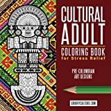 img - for Cultural Adult Coloring Book for Stress Relief Pre-Columbian Art Designs: 40 Designs for Coloring Based on Different Cultures of Ancient Peru (Inca & Pre-Inca Cultural Series) (Volume 1) book / textbook / text book