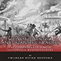 William Quantrill and Quantrill's Raiders: The Confederacy's Most Notorious Bushwhackers Audiobook by  Charles River Editors Narrated by Judy Rounda