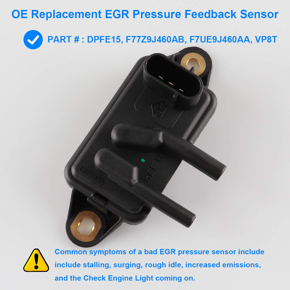 EGR Exhaust Gas Recirculation Pressure Feedback Sensor, DPFE Sensor  Replaces DPFE15, F77Z9J460AB, F7UE9J460AA, VP8T for Ford Expedition  Explorer